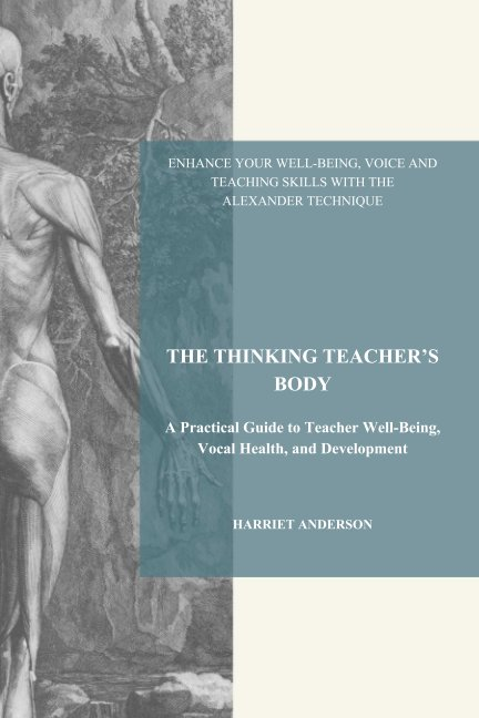 View THE THINKING TEACHER'S BODY by Harriet Anderson