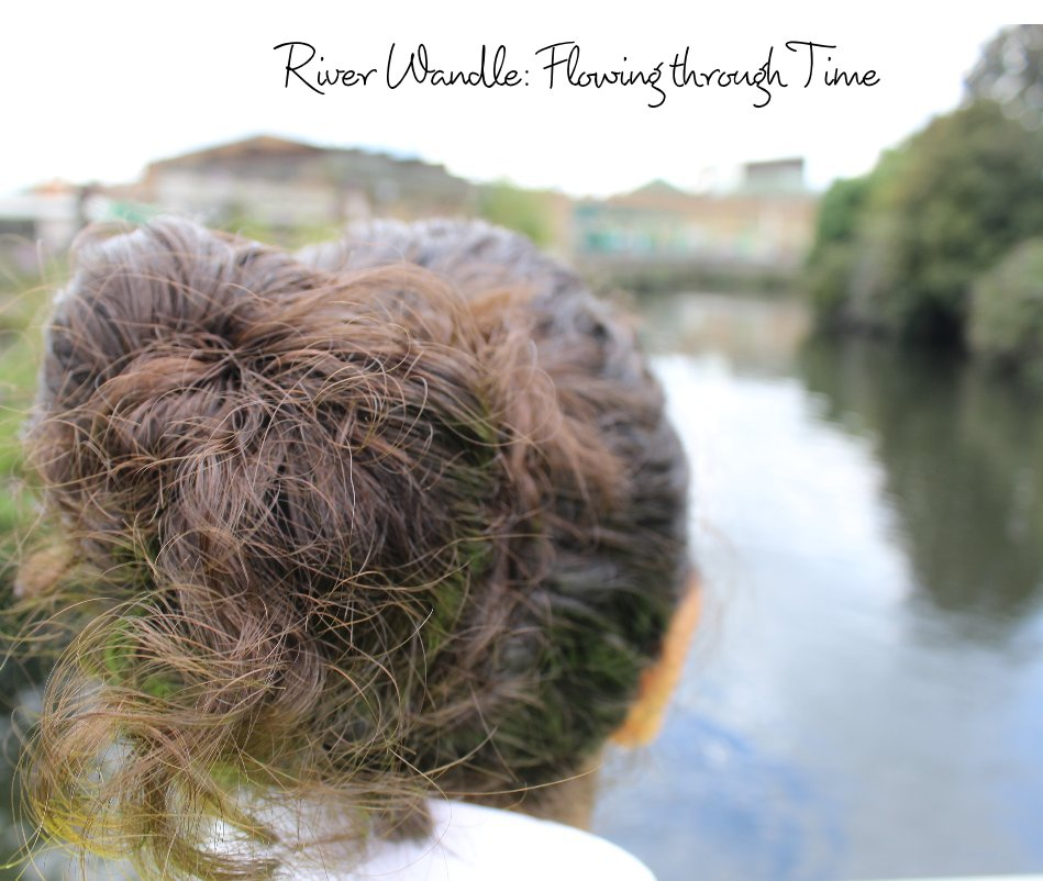 View River Wandle: Flowing through Time by Groundwork London & Living Wandle Partnership