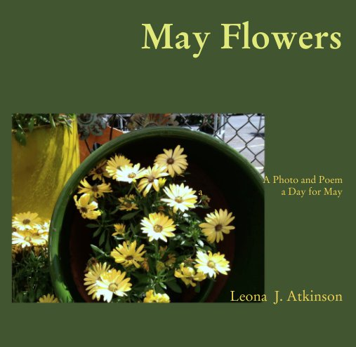 View May Flowers by Leona  J. Atkinson