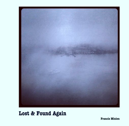 View Lost & Found Again by Francis Minien