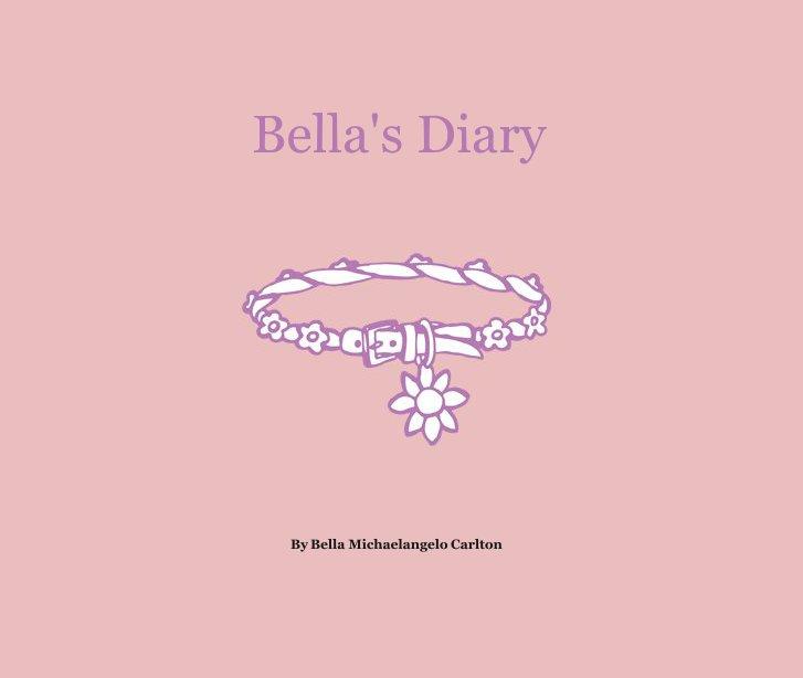 Visualizza Bella's Diary di Bella Michaelangelo Carlton