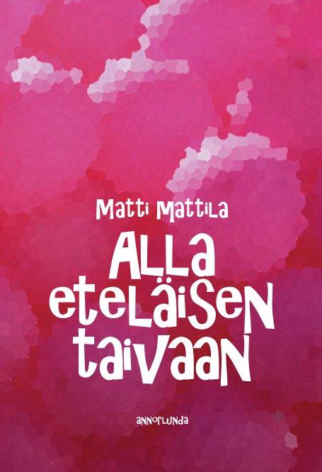 View Alla eteläisen taivaan by Matti Mattila