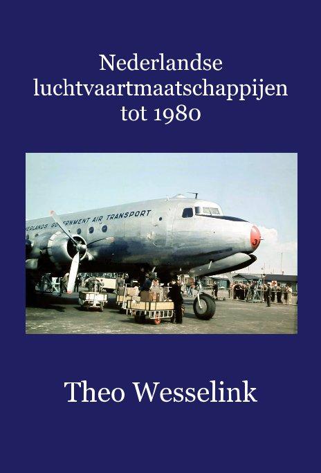 Bekijk Nederlandse luchtvaartmaatschappijen tot 1980 op Theo Wesselink