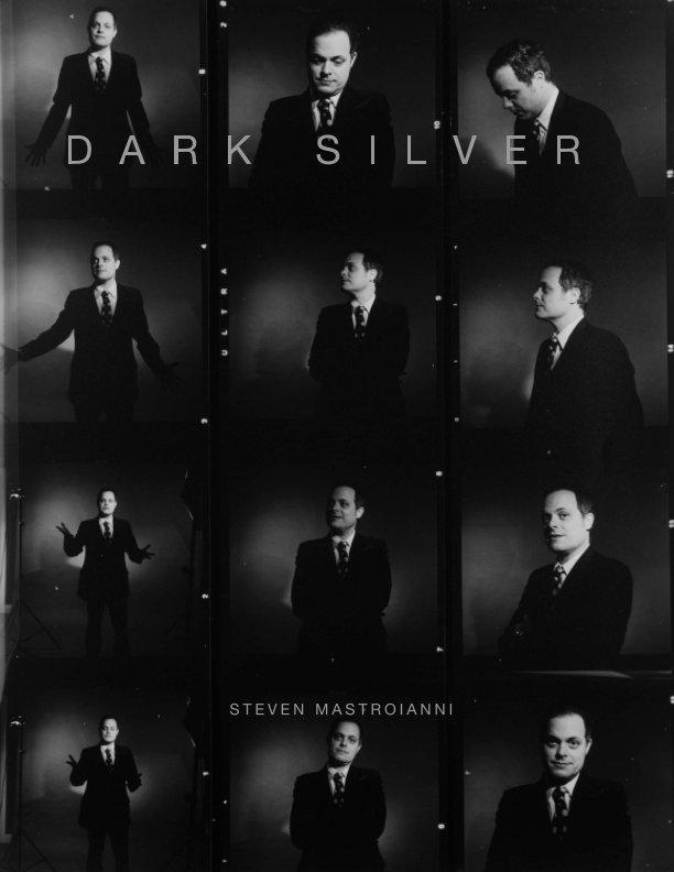 View Dark Silver: Spring 2015 by Steven Mastroianni