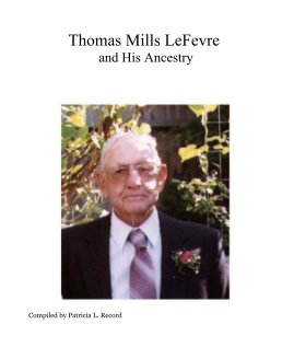 Thomas Mills LeFevre and His Ancestry book cover