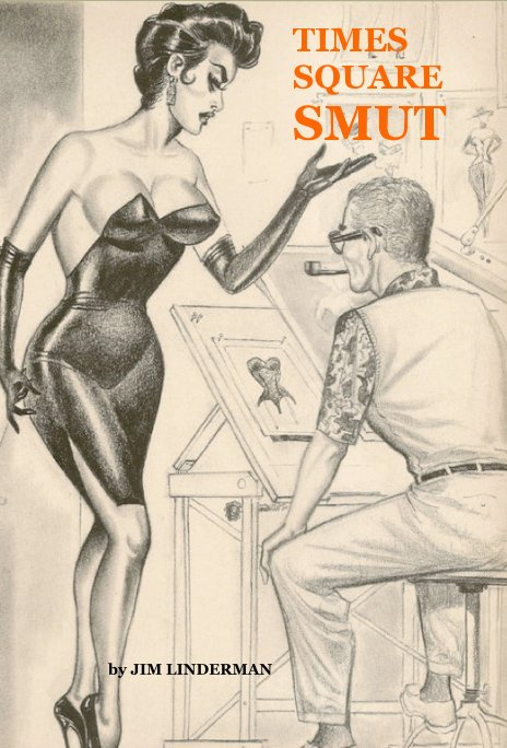 View TIMES SQUARE SMUT by JIM LINDERMAN