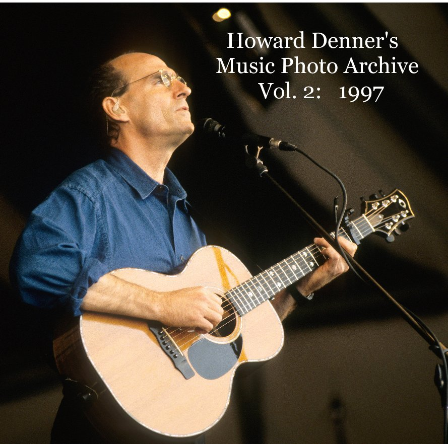 View Howard Denner's Music Photo Archive Vol. 2: 1997 by Howard Denner