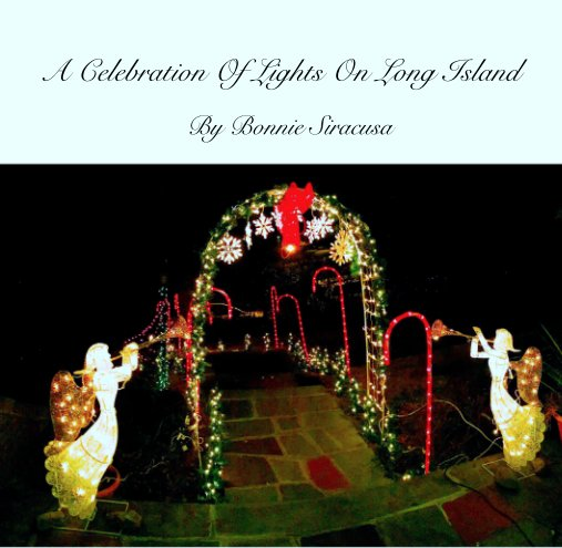 View A Celebration Of Lights On Long Island by Bonnie Siracusa