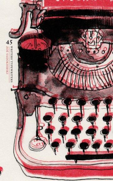 View Writers' Typewriters by Zoë Sadokierski