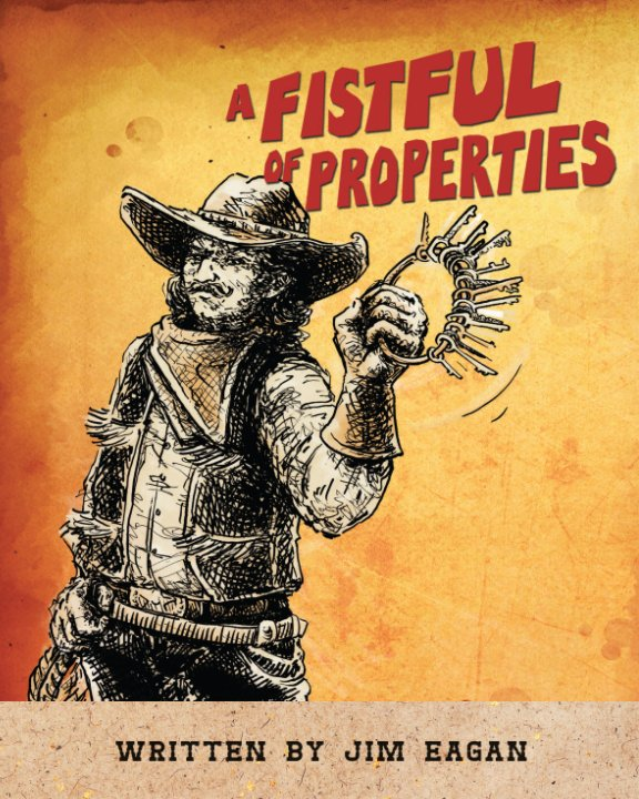 View A Fistful of Properties by Jim Eagan